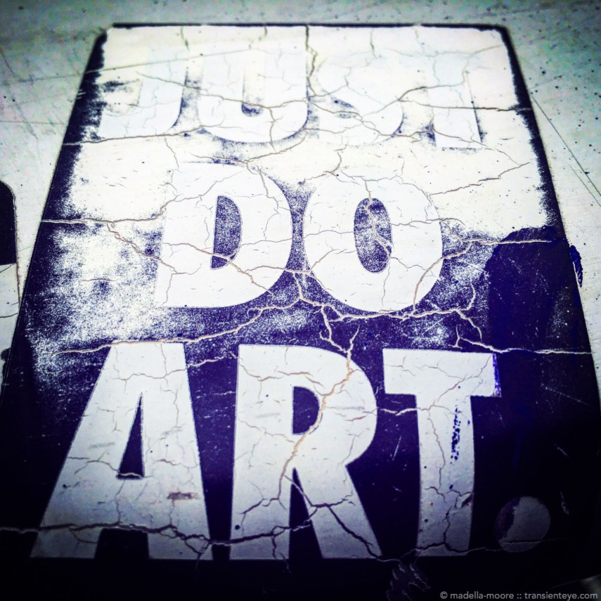 Just Do Art - sticker on a handrail, Paris